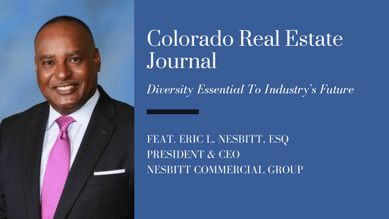 Eric Nesbitt is Changing Perceptions of Minorities in Commercial Real Estate.